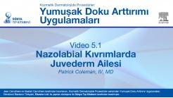 Video 5.1: Nazolabial Kıvrımlarda Juvederm Ailesi